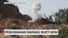 Pemusnahan Barang Bukti Bom