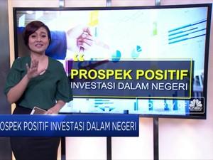 Prospek Positif Investasi Dalam Negeri
