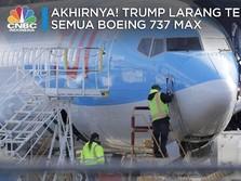 Akhirnya! Trump Larang Terbang Sementara Semua Boeing 737 MAX