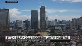 Fitch: Sejak 2011 Indonesia Layak Investasi