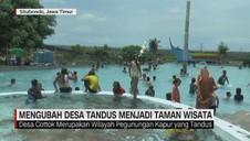 Mengubah Desa Tandus Menjadi Taman Wisata