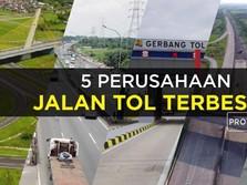 Ini  Dia 5 Perusahaan Tol Terbesar di Indonesia