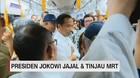 Presiden Jokowi Jajal & Tinjau MRT