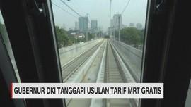 Gubernur DKI Tanggapi Usulan Tarif MRT Gratis