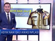 Asyik Gaji Naik, Awas Inflasi!