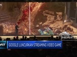 Google Luncurkan Streaming Video Game