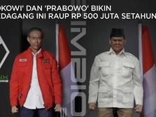 Jokowi dan Prabowo Buat Pedagang ini Raup Rp 500 Juta