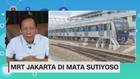 MRT Jakarta di Mata Sutiyoso