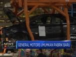 General Motors Umumkan Prabrik Baru
