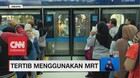 Tertib Menggunakan MRT
