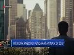 Wework Prediksi Pendapatan Naik di 2018