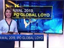 Awal 2019, IPO di Pasar Global Ternyata Loyo