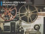 Simak! Ini Dia Sejarah Perfilman Indonesia