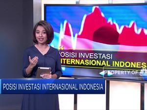 Begini Posisi Investasi Internasional Indonesia Saat Ini