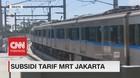 Subsidi Tarif MRT Jakarta