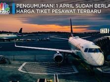 Berlaku 1 April, Harga Tiket Pesawat Sudah Pakai Aturan Baru