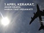1 April, Akhir Drama Tarif Tiket Pesawat