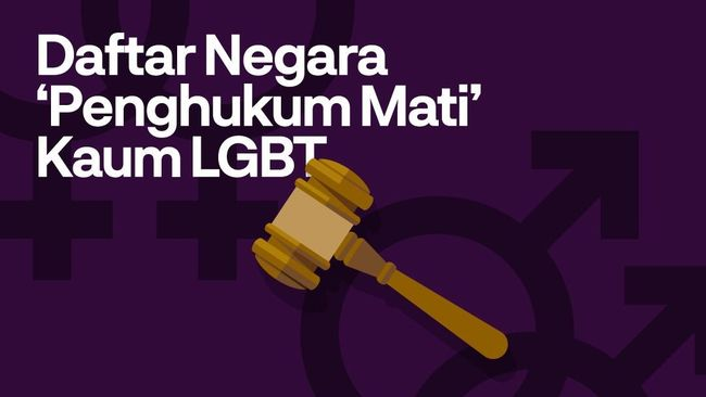 INFOGRAFIS: Negara-negara 'Penghukum Mati' LGBT