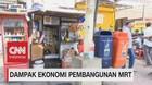VIDEO: Dampak Ekonomi Pembangunan MRT