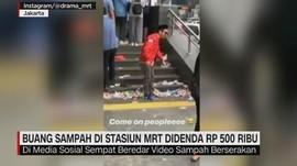VIDEO: Buang Sampah di Stasiun MRT Didenda Rp 500 Rib