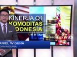 Begini Kinerja Kuartal I 2019 Komoditas Indonesia
