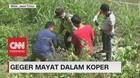 VIDEO: Geger! Mayat Dalam Koper