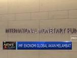 IMF: Ekonomi Global Akan Melambat