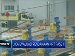 JICA Evaluasi Pendanaan MRT Fase II
