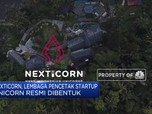 Nexticorn, Lembaga Pencetak Startup Unicorn Resmi Dibentuk