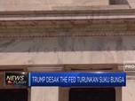 Trump Desak The Fed Turunkan Suku Bunga