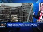 Crown Group Bangun Proyek Senilai Rp 10 T di Jakarta