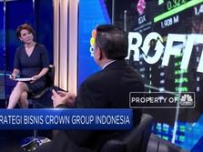 Crown Group Gandeng Bank Besar Dukung Bisnis Properti