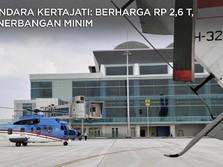 Bandara Kertajati Rp 2,6 T yang Sepi Penerbangan