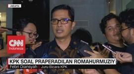 VIDEO: KPK Terima Surat PN Jaksel Soal Praperadilan Romy