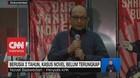 VIDEO: Berusia 2 tahun, Kasus Novel Belum Terungkap