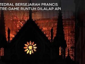 Melihat Dahsyatnya Kebakaran Katedral Notre-Dame Paris