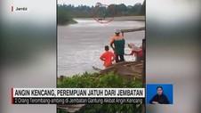 VIDEO: Angin Kencang, Perempuan Jatuh dari Jembatan