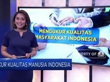 Ukur Kualitas Manusia Indonesia