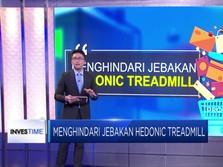 Waspada Jebakan Hedonic Treadmill