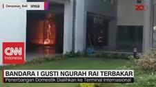 VIDEO: Jumat Malam, Bandara I Gusti Ngurah Rai Terbakar