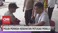 VIDEO: Polisi Periksa Kesehatan Petugas Pemilu