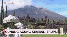 VIDEO: Gunung Agung Kembali Erupsi