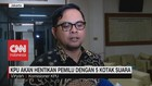 VIDEO: KPU Akan Hentikan Pemilu Dengan 5 Kotak Suara