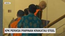 VIDEO: KPK Periksa Pimpinan Krakatau Steel