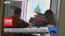 VIDEO: Pelaku Pembakaran Belasan Kotak Suara Ditangkap