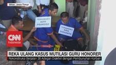 VIDEO: Reka Ulang Kasus Mutilasi Guru Honorer, Warga Heboh