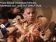 Sofyan Basir Dinonaktifkan, Muhammad Ali Jadi Plt Dirut PLN