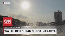 VIDEO: Menjelajah Wajah Kehidupan Sungai Jakarta