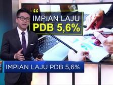 Kejar Pertumbuhan Ekonomi 5,6%