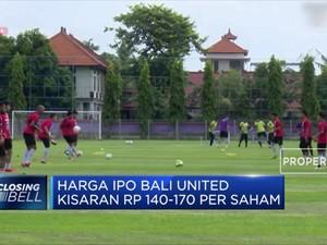 Harga IPO Bali United Kisaran Rp 140-Rp 170 Per Saham